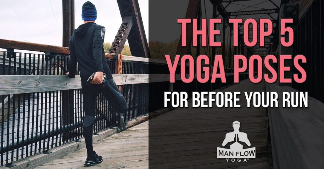 The Top 5 Yoga Poses For Before Your Run