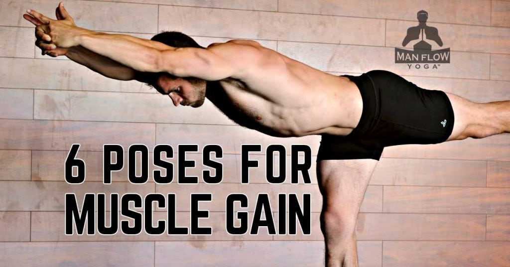 6 Poses for Muscle Gain