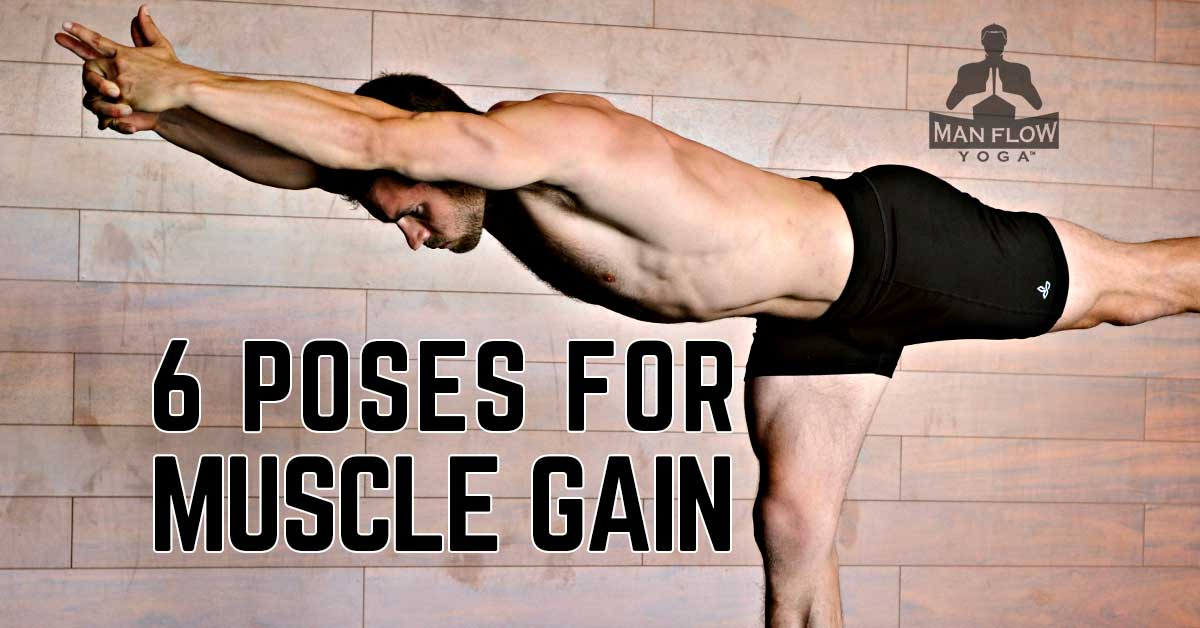 6 Yoga Poses for Muscle Gain