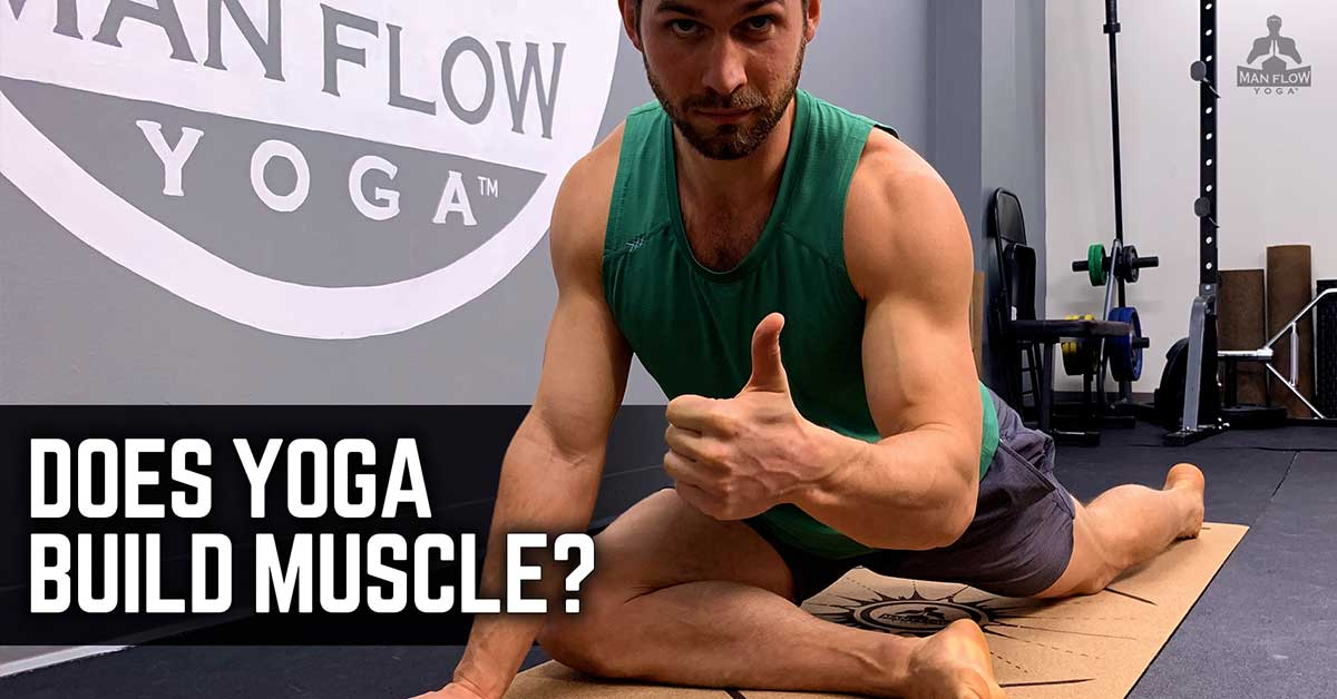 Learn why yoga build muscle