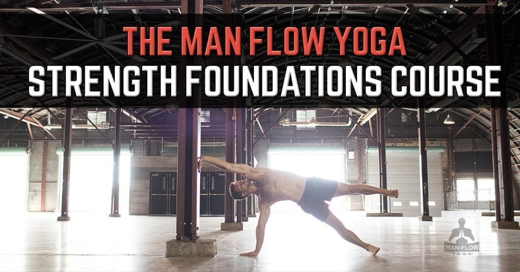 Man Flow Yoga - strength Foundations Course