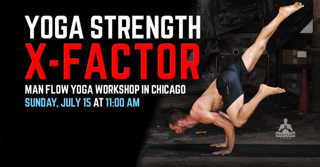 The Yoga Strength X-Factor Workshop -Chicago July 15, 2018