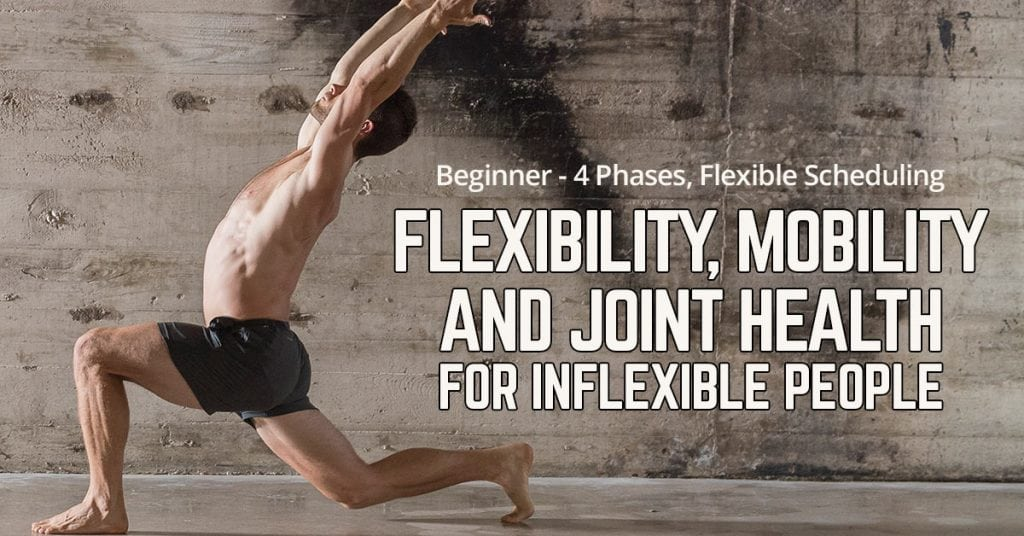 Flexibility, Mobility & Joint Health for Inflexible Beginners