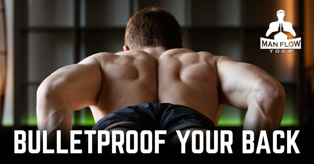 Bulletproof Your Back
