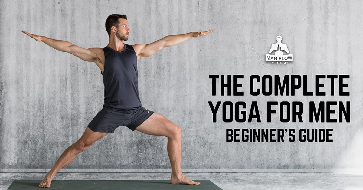 The Complete Yoga for Men Beginner's Guide